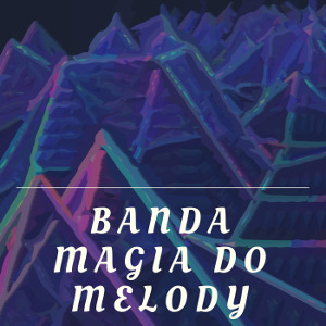 Banda Magia do Melody